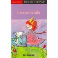 Princesse Pistache (Roman Rouge Series, French Edition)